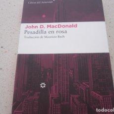 Libros de segunda mano: PESADILLA EN ROSA JOHN D. MACDONALD LIBROS DEL ASTEROIDE. Lote 176501370