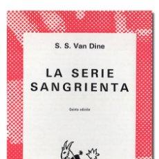 Libros de segunda mano: VAN DINE (S. S.).– LA SERIE SANGRIENTA. ESPASA-CALPE, COLECCIÓN AUSTRAL, 1973. Lote 176525980
