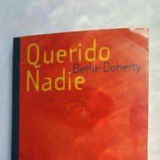 Libros de segunda mano: QUERIDO NADIE BERLIE DOHERTY. Lote 176789587