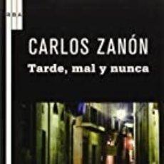 Livres d'occasion: TARDE, MAL Y NUNCA CARLOS ZANÓN. Lote 176828697