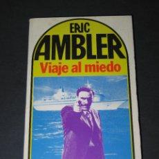 Libros de segunda mano: LIBRO AMIGO NÚM. 765 - VIAJE AL MIEDO - ERIC AMBLER - ED. BRUGUERA - 1ª EDICIÓN, ABRIL 1981. Lote 176849787