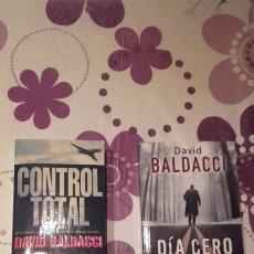 Libros de segunda mano: DÍA CERO Y CONTROL TOTAL DE DAVID BALDACCI. LOTE DE DOS LIBROS.. Lote 176861973