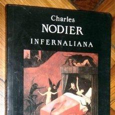 Libros de segunda mano: INFERNALIANA POR CHARLES NODIER DE ED. VALDEMAR EN MADRID 1988 PRIMERA EDICIÓN. Lote 176915494