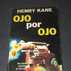 Libros de segunda mano: COLECCIÓN CAIMÁN NÚM. 368 OJO POR OJO - HENRY KANE - ED. DIANA - 1966 - 2ª EDICIÓN.. Lote 176920592