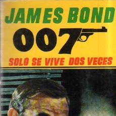 Libros de segunda mano: SOLO SE VIVE DOS VECES. JAMES BOND. 1966.. Lote 206583286