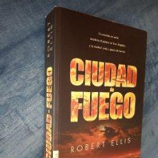 Libros de segunda mano: CIUDAD DE FUEGO, ROBERT ELLIS, EDICIONES PÁMIES. 575 GRAMOS.. Lote 141473890