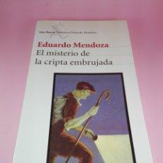 Libros de segunda mano: LIBRO-EL MISTERIO DE LA CRIPTA EMBRUJADA-EDUARDO MENDOZA-10ºEDICIÓN-2004-SEIX BARRAL-DEDICADO. Lote 177623388
