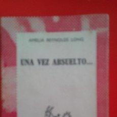 Libros de segunda mano: UNA VEZ ABSUELTO... AMELIA REYNOLDS LONG. COLECCIÓN AUSTRAL Nº1353 1ªED.1966 ESPASA CALPE. Lote 177662810