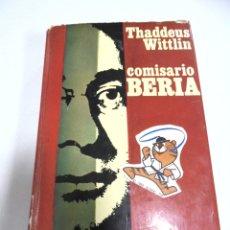 Libros de segunda mano: COMISARIO BERIA. THADDEUS WITTLIN. 1975. EDITORIAL EUROS. Lote 177773297