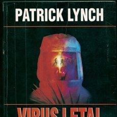 Libros de segunda mano: VIRUS LETAL (PATRICK LYNCH) / GRANDES NOVELAS - MARTÍNEZ ROCA, 1996. Lote 178318810
