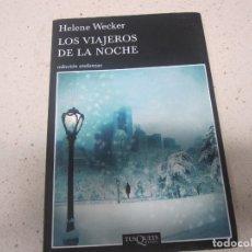 Libros de segunda mano: LOS VIAJEROS DE LA NOCHE HELENE WECKER TUSQUETS. Lote 178376722