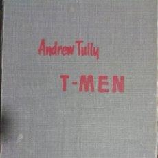 Libros de segunda mano: T-MEN. ANDREW TULLY. 1960.. Lote 178621048