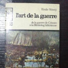 Libros de segunda mano: L'ART DE LA GUERRE POR EMILE WANTY. Nº2. Lote 178643037