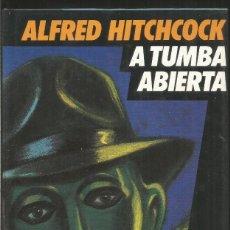 Libros de segunda mano: ALFRED HITCHCOCK. A TUMBA ABIERTA. CIRCULO DE LECTORES. Lote 178676446