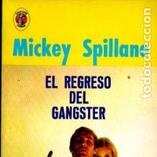 Libros de segunda mano: SPILLANE : EL REGRESO DEL GANGSTER (DIANA MÉXICO, 1969). Lote 178800080