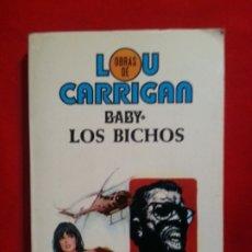 Libros de segunda mano: OBRAS DE LOU CARRIGAN 17 - BABY - LOS BICHOS. Lote 178853002