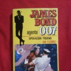 Libros de segunda mano: OPERACION TRUENO - JAMES BOND AGENTE 007 Nº 7 - IAN FLEMING. Lote 178882028