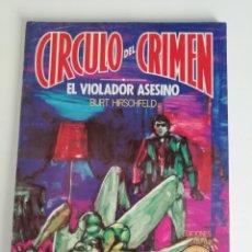 Libros de segunda mano: CIRCULO DEL CRIMEN Nº59: EL VIOLADOR ASESINO (AÑO 1984). Lote 178919588