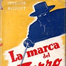 Libros de segunda mano: JOHNSTON MC CULLEY : LA MARCA DEL ZORRO (HACHETTE, 1945). Lote 179016642