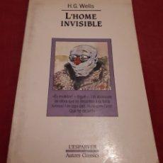 Libros de segunda mano: L'HOME INVISIBLE – H. G. WELLS. Lote 179066311