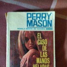 Libros de segunda mano: PERRY MASON - EL CASO DE LAS MANOS HELADAS. Lote 179170977