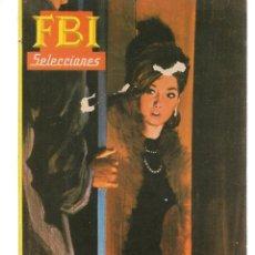 Libros de segunda mano: SELECCIONES F B I. (FBI). Nº 362. BUSQUEN A HENSON. LEWIS HAROC. ROLLAN, 1968. (ST/C15). Lote 179253931