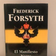 Libros de segunda mano: EL MANIFIESTO NEGRO [FREDERICK FORSYTH] 1998 - RBA EDICIONES. Lote 179337142