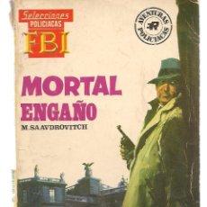 Libros de segunda mano: SELECCIONES F B I. (FBI). Nº 557. MORTAL ENGAÑO. M. SAAVDROVITCH. ROLLAN.(ST/C27). Lote 179528210