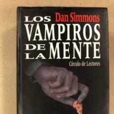 Libros de segunda mano: LOS VAMPIROS DE LA MENTE. DAN SIMMONS. CÍRCULO DE LECTORES 1992. 989 PÁGINAS.. Lote 179531447