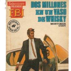 Libros de segunda mano: SELECCIONES F B I. (FBI). Nº 611. DOS MILLONES EN UN VASO DE WHISKY. MORTIMER CODY. ROLLAN.(ST/C27). Lote 179536050