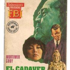Libros de segunda mano: SELECCIONES F B I. (FBI). Nº 654. EL CADÁVER QUE NUNCA APARECIO. MORTIMER CODY. ROLLAN.(ST/C27). Lote 179536420