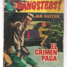 Libros de segunda mano: GANGSTERS. Nº 63. EL CRIMEN PAGA. JAN HUTTON. ROLLAN.(ST/C27). Lote 179543306