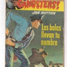 Libros de segunda mano: GANGSTERS. Nº 17. LAS BALAS LLEVABAN TU NOMBRE. JAN HUTTON. ROLLAN.(ST/C27). Lote 179543402