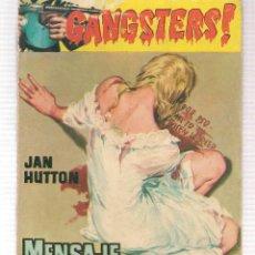 Libros de segunda mano: GANGSTERS. Nº 67. MENSAJE DE SANGRE. JAN HUTTON. ROLLAN.(ST/C27). Lote 179951940
