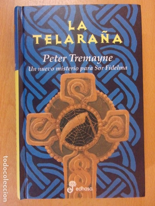 A TELARAÑA / PETER TREMAYNE / 1ª EDICIÓN 2004. EDHASA (Libros de segunda mano (posteriores a 1936) - Literatura - Narrativa - Terror, Misterio y Policíaco)