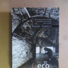 Libros de segunda mano: EL ECO NEGRO - MICHAEL CONNELLY - ED. B - 1999. Lote 180011048