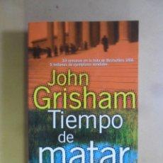 Libros de segunda mano: TIEMPO DE MATAR - JOHN GRISHAM - PLANETA - 1997. Lote 180011357