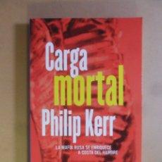 Libros de segunda mano: CARGA MORTAL - PHILIP KERR - PLANETA - 1997. Lote 180011616