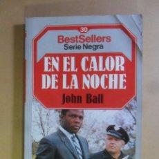 Libros de segunda mano: EN EL CALOR DE LA NOCHE - JOHN BALL - SERIE NEGRA - PLANETA - 1985. Lote 180020156