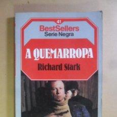 Libros de segunda mano: A QUEMARROPA - RICHARD STARK - SERIE NEGRA - PLANETA - 1985. Lote 180020307