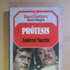 Libros de segunda mano: PROTESIS - ANDREU MARTIN - SERIE NEGRA - PLANETA - 1985. Lote 180020412