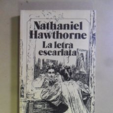 Libros de segunda mano: LA LETRA ESCARLATA - NATHANIEL HAWTHORNE - BRUGUERA - 1986. Lote 180021918