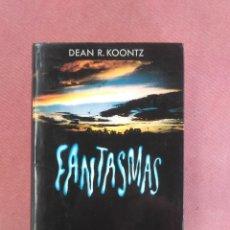 Libros de segunda mano: DEAN R. KOONTZ. FANTASMAS. CIRCULO DE LECTORES. 1989. Lote 180120391
