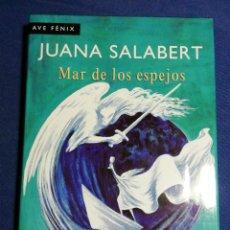 Libros de segunda mano: MAR DE LOS ESPEJOS. JUANA SALABERT. TAPA DURA. BUEN ESTADO. Lote 180148467
