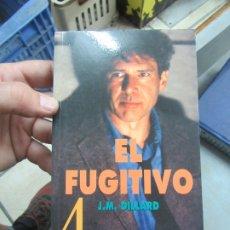Libros de segunda mano: EL FUGITIVO, J. M. DILLARD. L.14508-529. Lote 180170333