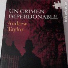 Libros de segunda mano: ANDREW TAYLOR: UN CRIMEN IMPERDONABLE.. Lote 180172065
