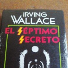 Libros de segunda mano: EL SÉPTIMO SECRETO DE IRVING WALLACE. Lote 180177411