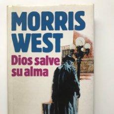 Libros de segunda mano: DIOS SALVE SU ALMA . 1987 MORRIS WEST. Lote 180260242
