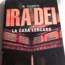 Libros de segunda mano: M. GAMBIN: IRA DEI. LA CASA DE LERCARO. Lote 180459946