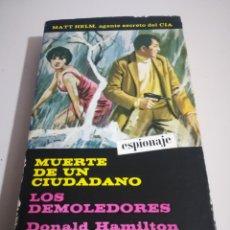 Libros de segunda mano: MUERTE DE UN CIUDADANO/LOS DEMOLEDORES - DONALD HAMILTON REF. UR EST. Lote 180517986